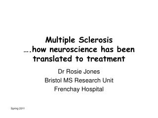 Multiple Sclerosis ….how neuroscience has been translated to treatment