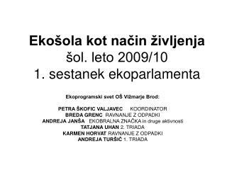 Ekošola kot način življenja  šol. leto 2009/10 1. sestanek ekoparlamenta