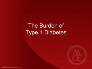 The Burden of  Type 1 Diabetes