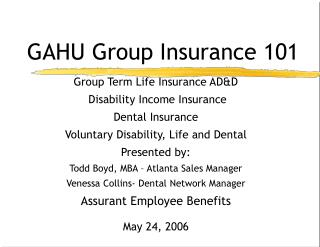 Group Term Life Insurance AD&D  Disability Income Insurance Dental Insurance