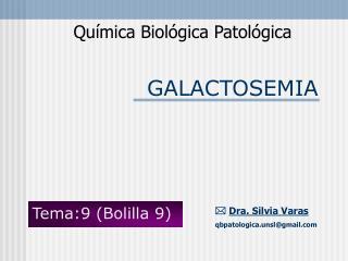 GALACTOSEMIA