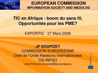 TIC en Afrique : boom du sans fil, Opportunit�s pour les PME?  EXPORTIC   27 Mars 2008 JF SOUPIZET