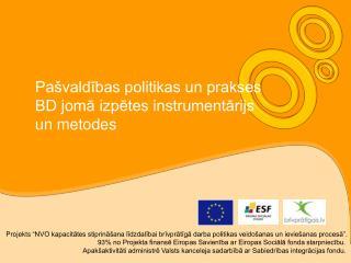 Pašvaldības politikas un prakses BD jomā izpētes instrumentārijs un metodes