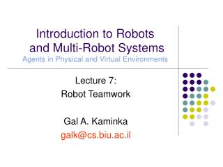 Introduction to Robots   and Multi-Robot Systems Agents in Physical and Virtual Environments
