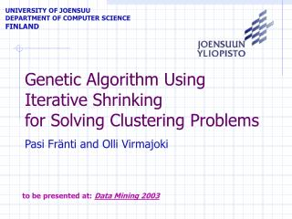 Genetic Algorithm Using Iterative Shrinking  for Solving Clustering Problems