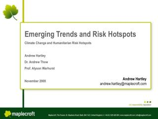 Emerging Trends and Risk Hotspots Climate Change and Humanitarian Risk Hotspots Andrew Hartley