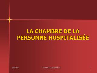 LA CHAMBRE DE LA PERSONNE HOSPITALIS�E
