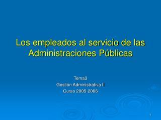 Los empleados al servicio de las   Administraciones P�blicas