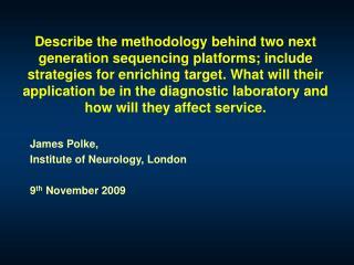 James Polke,  Institute of Neurology, London 9 th  November 2009