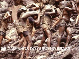 OS CAMINHOS DO OURO NO BRASIL