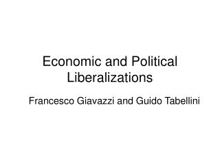 Economic and Political Liberalizations