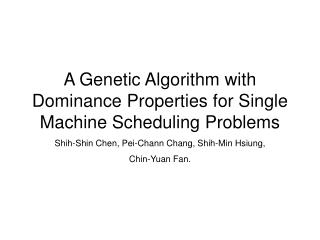A Genetic Algorithm with Dominance Properties for Single Machine Scheduling Problems