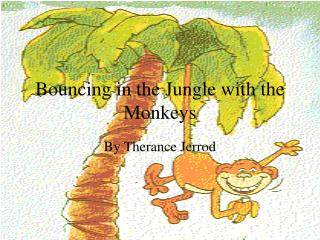 Bouncing in the Jungle with the Monkeys