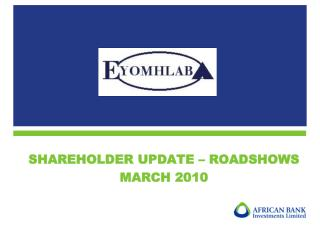 SHAREHOLDER UPDATE – ROADSHOWS MARCH 2010