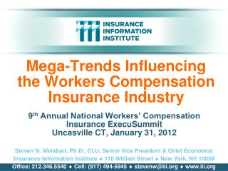Mega-Trends Influencing  the Workers Compensation Insurance Industry