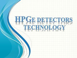 Hpg e detectors technology
