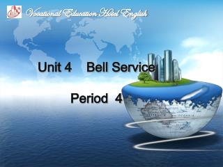 Unit 4    Bell Service Period  4