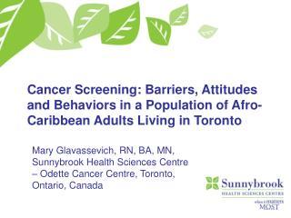 Mary Glavassevich, RN, BA, MN, Sunnybrook Health Sciences Centre
