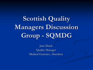 Scottish Quality Managers Discussion Group - SQMDG