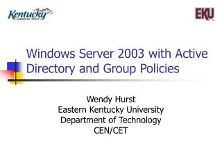 Windows Server 2003 with Active Directory and Group Policies