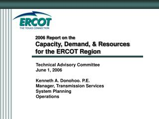 2006 Report on the   Capacity, Demand, & Resources   for the ERCOT Region