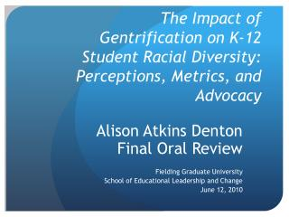 The Impact of Gentrification on K-12 Student Racial Diversity: Perceptions, Metrics, and Advocacy