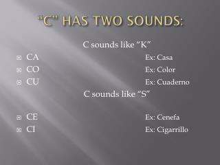 """C"" HAS TWO SOUNDS:"