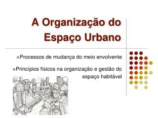 A Organização do Espaço Urbano