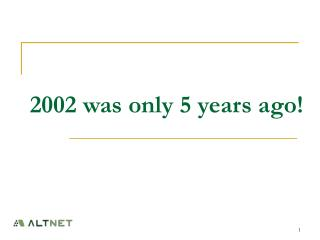 2002 was only 5 years ago!