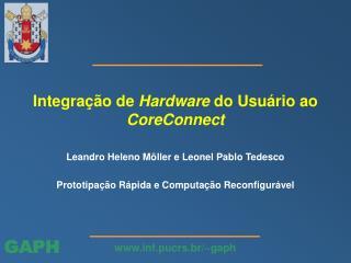 Integração de  Hardware  do Usuário ao  CoreConnect
