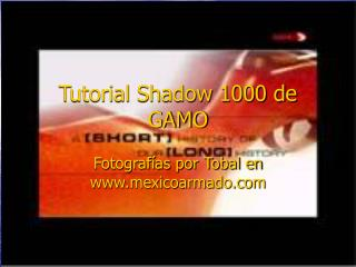 Tutorial Shadow 1000 de GAMO