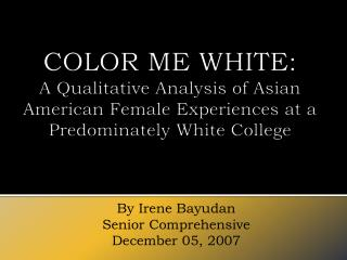 By Irene Bayudan Senior Comprehensive December 05, 2007