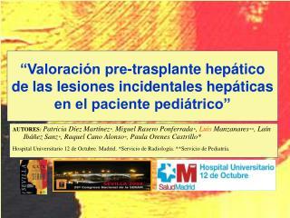 Valoraci n pre-trasplante hep tico  de las lesiones incidentales hep ticas  en el paciente pedi trico