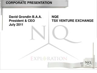 David Grondin B.A.A.   President & CEO July 2011