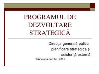 PROGRAMUL DE DEZVOLTARE STRATEGI C?