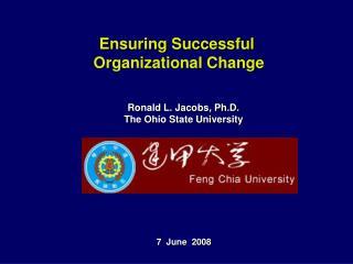 Ensuring Successful  Organizational Change