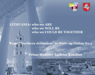 LITHUANIA: who we ARE who we WILL BE  who we COULD BE TOGETHER