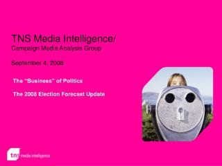 TNS Media Intelligence/ Campaign Media Analysis Group September 4, 2008