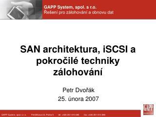 SAN  a rchitektura, iSCSI a pokročilé techniky zálohování