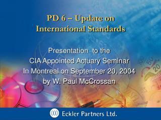 PD 6 – Update on  International Standards