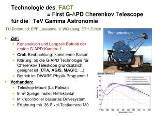 Technologie des   FACT =  F irst G- A PD  C herenkov  T elescope für die   TeV Gamma Astronomie