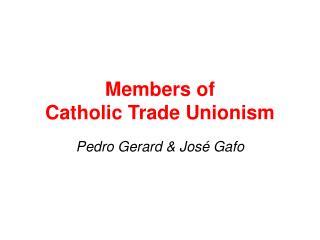 Members of  Catholic Trade Unionism