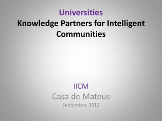 Universities Knowledge Partners for Intelligent Communities