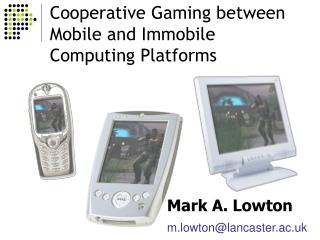 Cooperative Gaming between Mobile and Immobile Computing Platforms