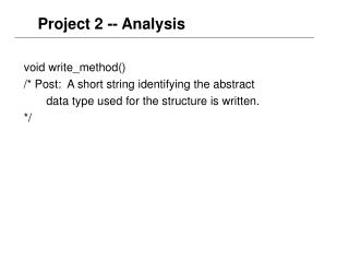 void write_method() /* Post:  A short string identifying the abstract