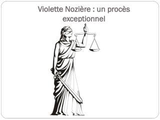Violette  Nozière  : un procès      exceptionnel