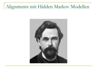Alignments mit Hidden Markov Modellen