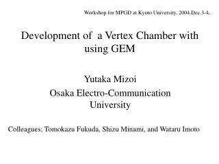 Development of  a Vertex Chamber with using GEM