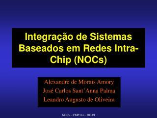 Integração de Sistemas Baseados em Redes Intra-Chip (NOCs)