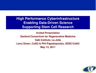 High Performance Cyberinfrastructure  Enabling Data-Driven Science  Supporting Stem Cell Research